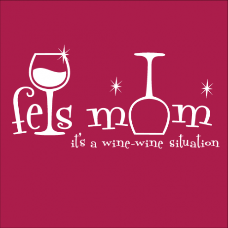 Feis Mom, it's a wine-wine situation.