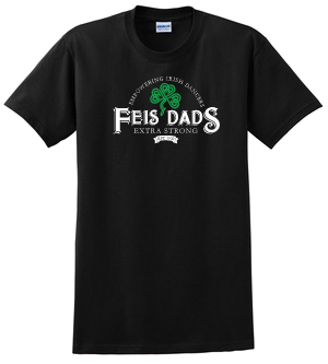 Feis Dads Extra Strong