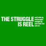 Struggle Is Reel Edgy
