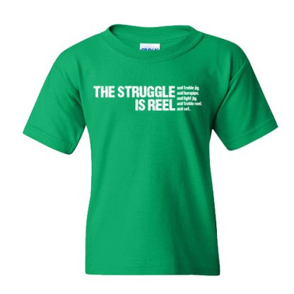 Struggle Is Reel Edgy in White Irish Dance TShirt