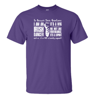 To Answer Your Questions Classic Irish Dance TShirt
