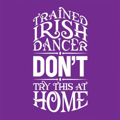 Trained Irish Dancer Dont Try This At Home