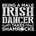 Being A Male Irish Dancer Takes Shamrocks