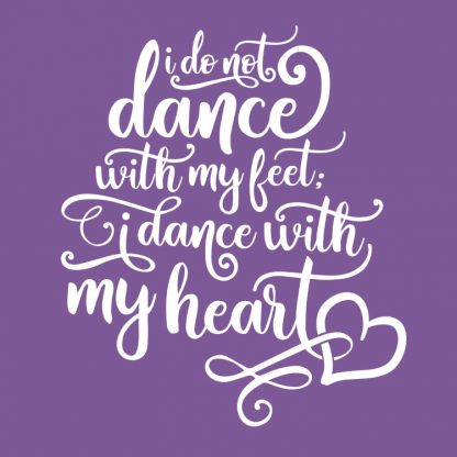I Do Not Dance With My Feet