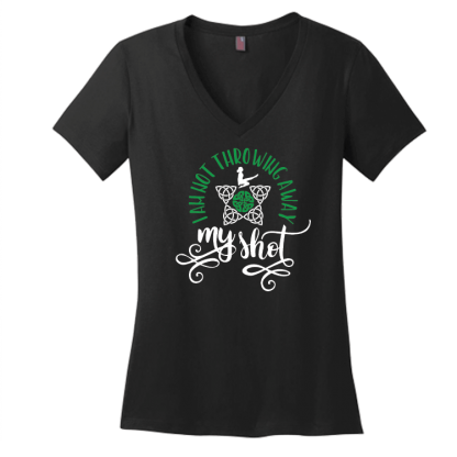 I Am Not Throwing Away My Shot Irish Dance Contour V Neck T