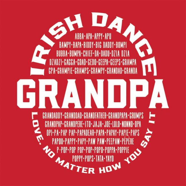 Irish Dance Grandpa Love No Matter How You Say It