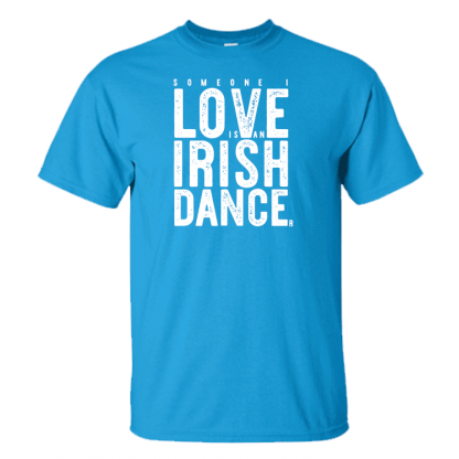 Someone I Love Is An Irish Dancer