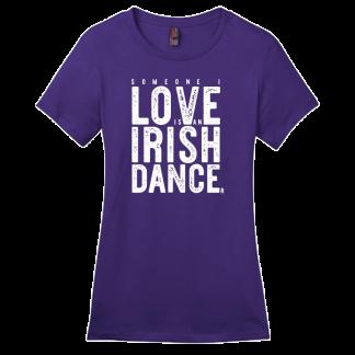 Someone I Love Is An Irish Dancer Contour Crew