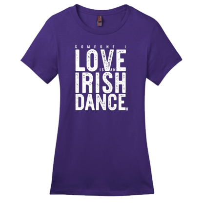 Someone I Love Is An Irish Dancer Contour Crew