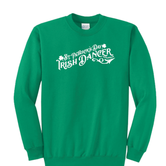 St Patricks Day Irish Dancer Chauffeur Crew Sweatshirt