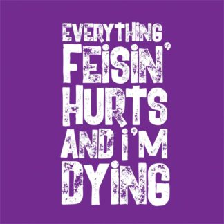 Everything Feisin' Hurts And I'm Dying Icon