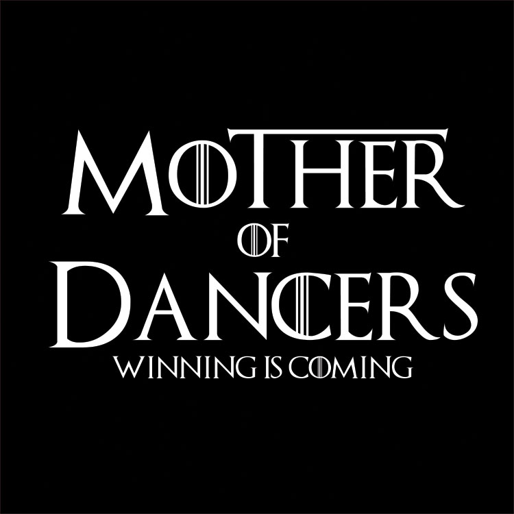 Mother Of Dancers Winning Is Coming Icon